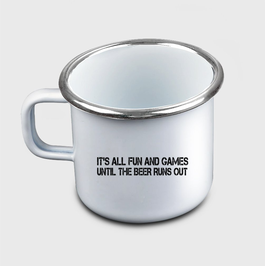 Style In Print ''Fun And Games Until The Beer Runs Out'' Funny Food/Drink Metal Enamel Camping Mug