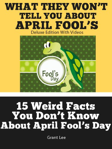 15 Weird Facts You Don't Know About April Fool's Day  (Deluxe Edition with - Holidays Weird April