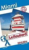 Guide du Routard Miami 2015/2016 par Guide du Routard