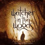 Watcher in the Woods: The Dreamhouse Kings Series, Book 2 | Robert Liparulo
