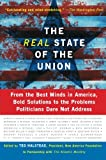 The Real State Of The Union: From The Best Minds In America, Bold Solutions To The Problems Politicians Dare Not Address (New America Books)