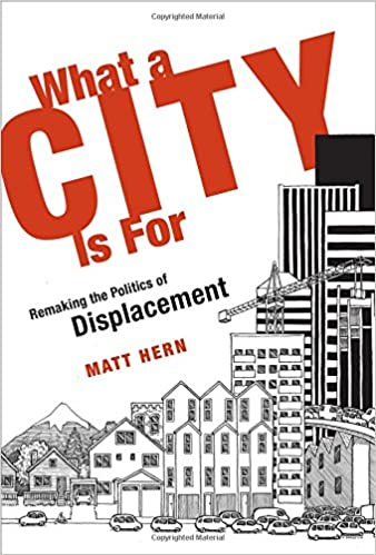 Remaking the Politics of Displacement What a City Is For