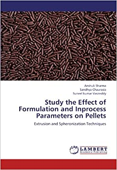 Study the Effect of Formulation and Inprocess Parameters on Pellets: Extrusion and Spheronization Techniques