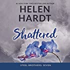Shattered: The Steel Brothers Saga, Book 7 Audiobook by Helen Hardt Narrated by Aiden Snow, Lucy Rivers