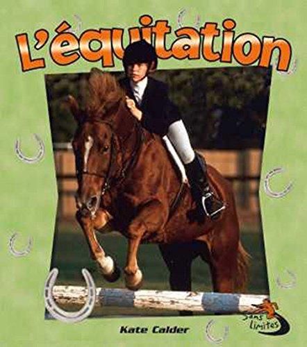 Read Online L'equitation / Horseback Riding (Sans Limites / Without Limits) (French Edition) PDF