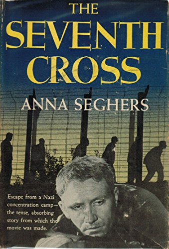The seventh cross by Seghers, Anna, and Galston, James Austin (trans. )
