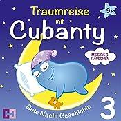 Meeresrauschen (Traumreise mit Cubanty 3): Gute Nacht Geschichte | Cubanty Kuscheltier