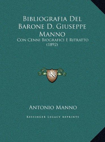 Download Bibliografia Del Barone D. Giuseppe Manno: Con Cenni Biografici E Ritratto (1892) (Italian Edition) pdf