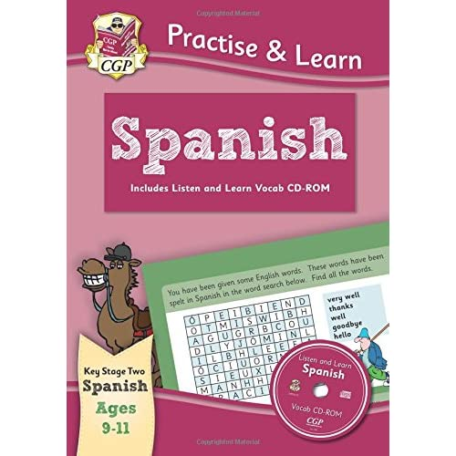 New Curriculum Practise & Learn: Spanish for Ages 9-11 - with vocab CD-ROM (CGP KS2 Practise & Learn)