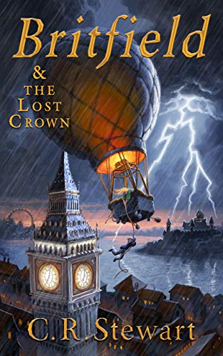 Britfield & The Lost Crown by [Stewart, C. R.]