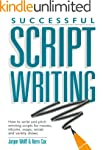 Successful Scriptwriting: How to writ...