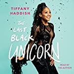 The Last Black Unicorn Audiobook by Tiffany Haddish Narrated by Tiffany Haddish