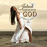 Jalena Dances with God | Theresa M. Odom Surgick