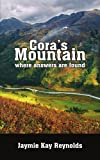 Cora's Mountain, Jaymie Kay Reynolds, 1425932606