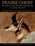 img - for Prairie Ghost: Pronghorn and Human Interaction in Early America (Wildlife Management Institute Books) book / textbook / text book