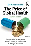 The Price of Global Health: Drug Pricing Strategies to Balance Patient Access and the Funding of Innovation.