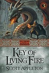 Key of Living Fire (The Sword of the Dragon) by Scott Appleton (2012-05-10)