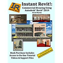Instant Revit!: Commercial Drawing Using Autodesk® Revit® 2019