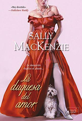 La duquesa del amor (Spanish Edition) - Kindle edition by Sally MacKenzie. Literature & Fiction Kindle eBooks @ Amazon.com.