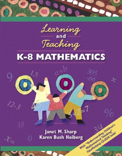 Learning and Teaching K-8 Mathematics (Book & VideoWorkshop CD-ROM)