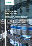 Automating with SIMATIC: Controllers, Software, Programming, Data Communication