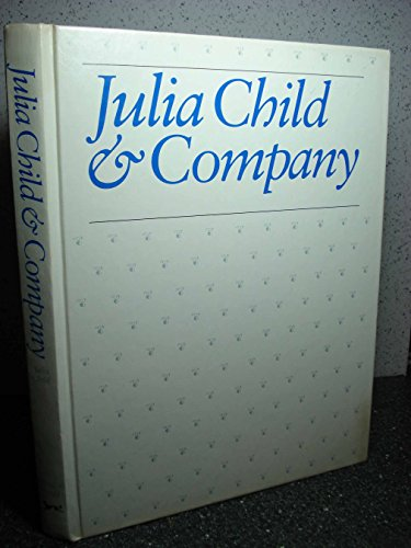 Julia Child & Company by Julia Child