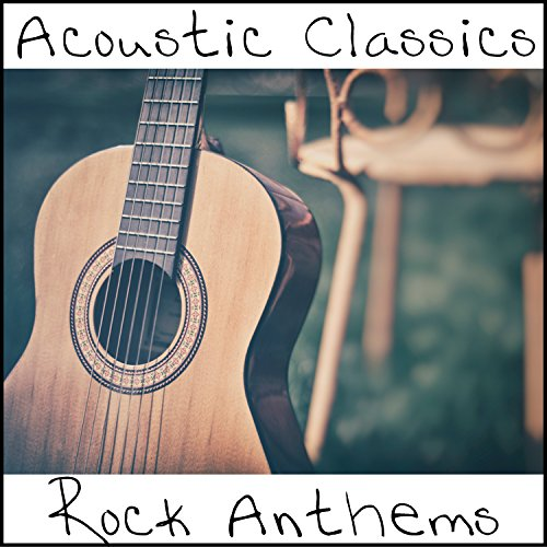 Various Artists - Acoustic Classics: Rock Anthems (2017) [WEB FLAC] Download