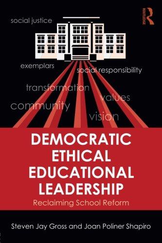 Democratic Ethical Educational Leadership: Reclaiming School Reform