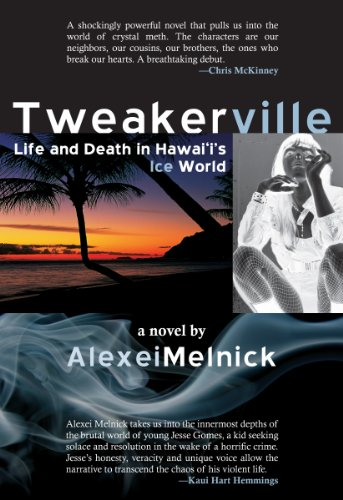 Tweakerville: Life and Death in Hawaii's Ice World