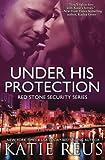 Under His Protection, Katie Reus, 1500612960