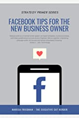 Facebook Marketing Tips For The New Business Owner: A Practical Approach (GSD Strategy Series) Kindle Edition