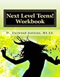 Next Level Teens! Workbook: A Teenager's Guide to Choosing a Career