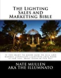 The Lighting sales and Marketing Bible: If you want to khow how to sell and market landscape lighitnig this book is for you This book goes hand in hand with the landscape lighting bible