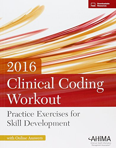 Clinical Coding Workout w/ Online Answers 2016: Practice Exercises for Skill Development