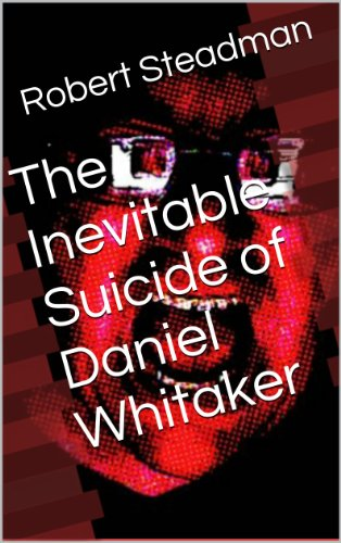 The Unchangeable Suicide of Daniel Whitaker