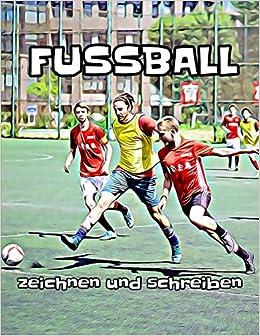 Fussball Zeichnen Und Schreiben German Edition
