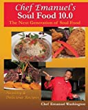 img - for Chef Emanuel's Soul Food 10.0 'The Next Generation of Soul Food': Healthy & Delicious Recipes book / textbook / text book