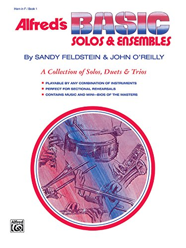 Alfred's Basic Solos and Ensembles, Bk 1: Horn in F (Alfred's Basic Band (Band Method French Horn)