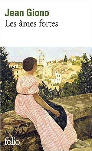Les âmes fortes - Giono, Jean - Livres - Amazon.fr