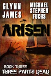 Arisen, Book Three - Three Parts Dead (Arisen series 3)