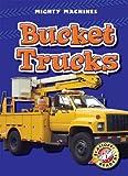 Bucket Trucks (Mighty Machines)