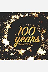 100 Years Guest Book: Birthday party keepsake for family and friends to write in (Square Gold Star Swirl) Paperback