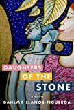 Daughters of the Stone: A Novel