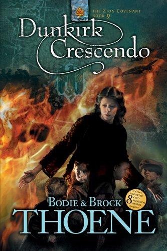 Dunkirk Crescendo (Zion Covenant Book - Diaries Zion Thoene