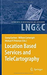 Location Based Services and TeleCartography (Lecture Notes in Geoinformation and Cartography)