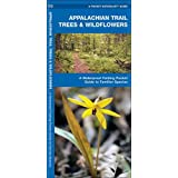 Appalachian Trail Trees & Wildflowers: A Waterproof Pocket Guide to Familiar Species (A Pocket Naturalist Guide)