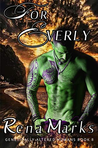 For Everly: A Xeno Sapiens Novel (Genetically Altered Humans Book 8)
