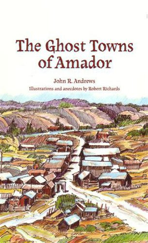 The Ghost Towns of Amador
