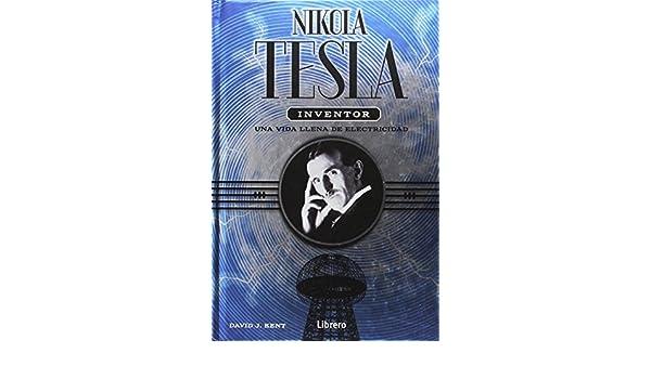 NICOLA TESLA INVENTOR- UNA VIDA LLENA DE ELECTRICIDAD: Varios: 9789089987952: Amazon.com: Books