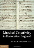 Musical Creativity in Restoration England, Rebecca Herissone, 1107014344